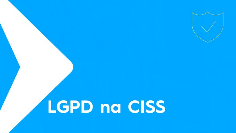 LGPD na CISS