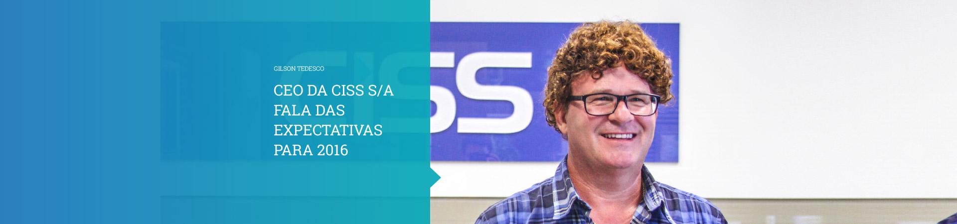 Gilson Tedesco - CEO CISS S/A